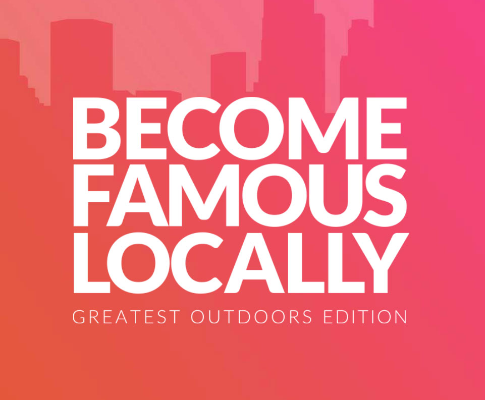 become famous locally